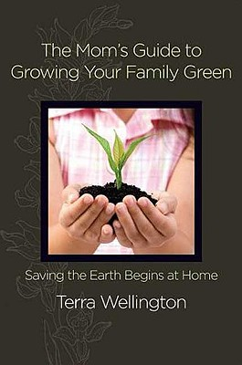 Mom's Guide to Growing Your Family Green